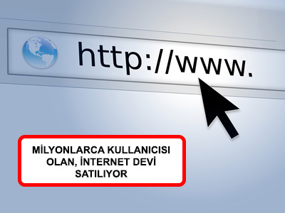 İNTERNET DEVİ SATILIYOR